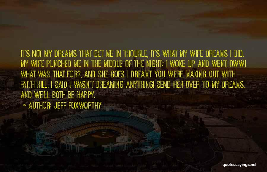 Making A Wife Happy Quotes By Jeff Foxworthy