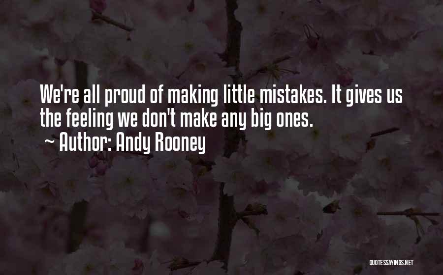 Making Big Mistakes Quotes By Andy Rooney