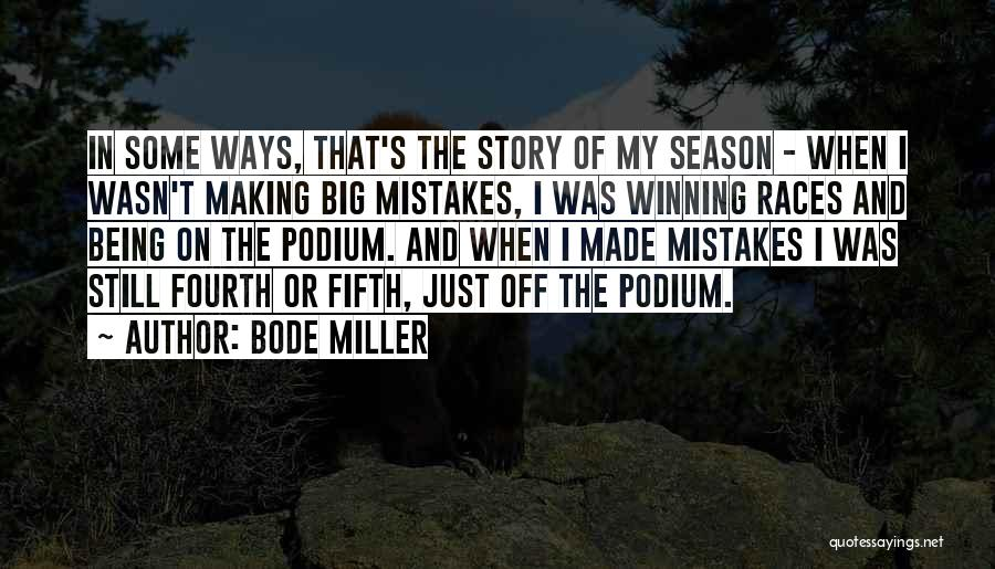 Making Big Mistakes Quotes By Bode Miller