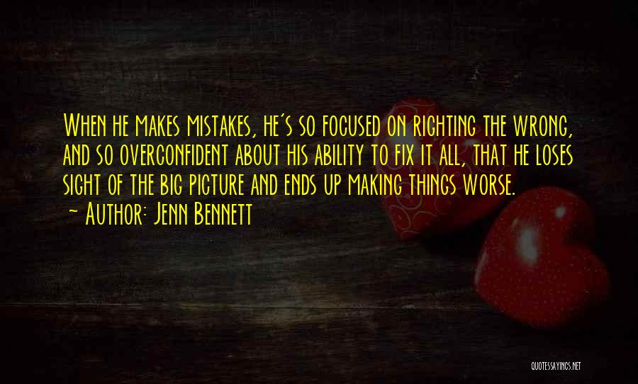 Making Big Mistakes Quotes By Jenn Bennett
