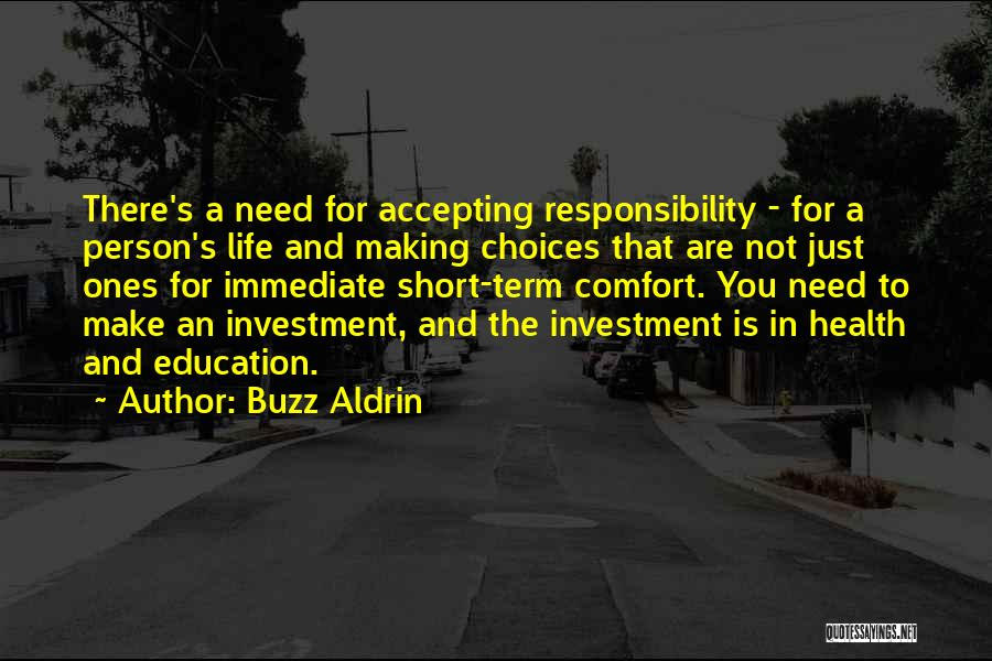 Making Choices In Life Quotes By Buzz Aldrin