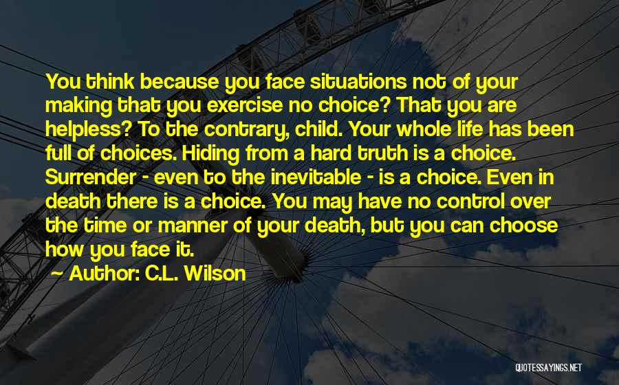 Making Choices In Life Quotes By C.L. Wilson