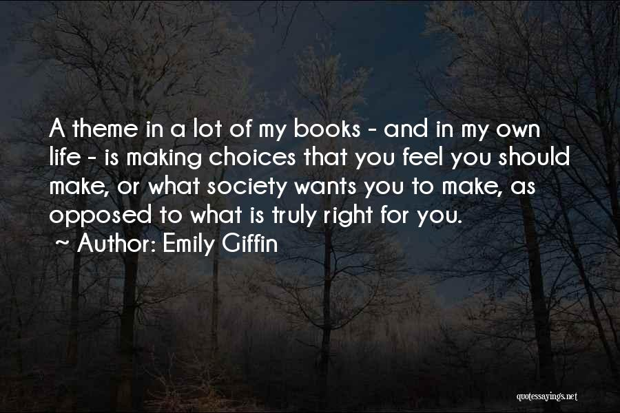 Making Choices In Life Quotes By Emily Giffin