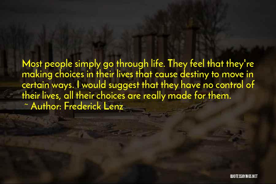 Making Choices In Life Quotes By Frederick Lenz