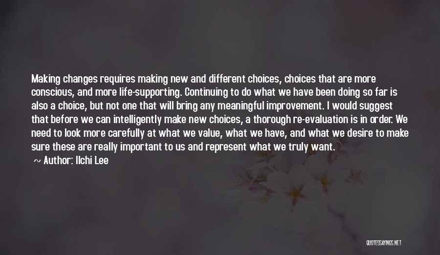 Making Choices In Life Quotes By Ilchi Lee