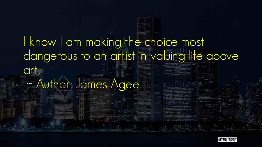Making Choices In Life Quotes By James Agee
