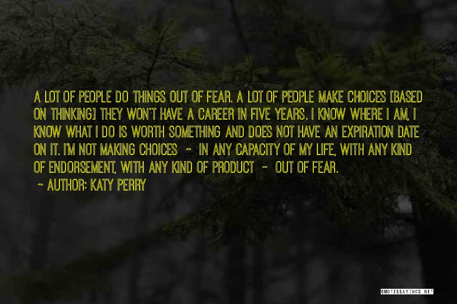 Making Choices In Life Quotes By Katy Perry