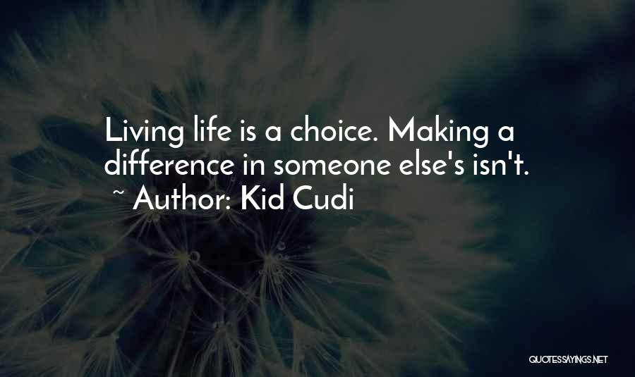 Making Choices In Life Quotes By Kid Cudi