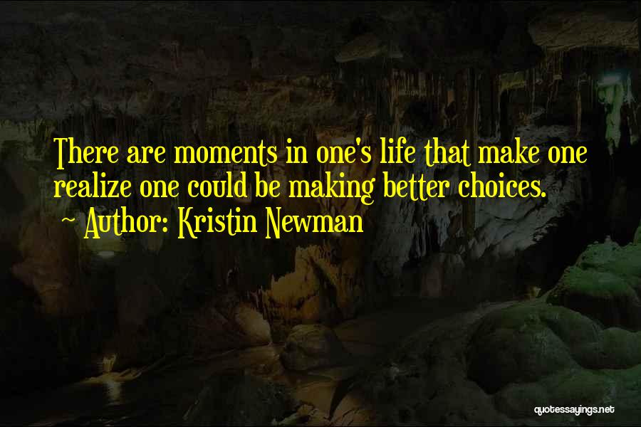 Making Choices In Life Quotes By Kristin Newman
