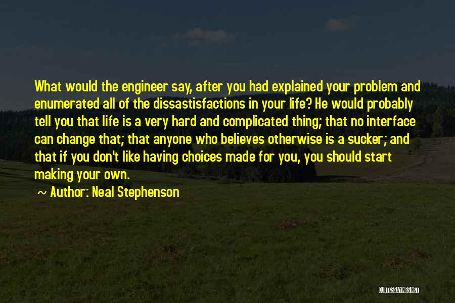 Making Choices In Life Quotes By Neal Stephenson
