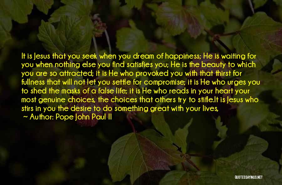 Making Choices In Life Quotes By Pope John Paul II