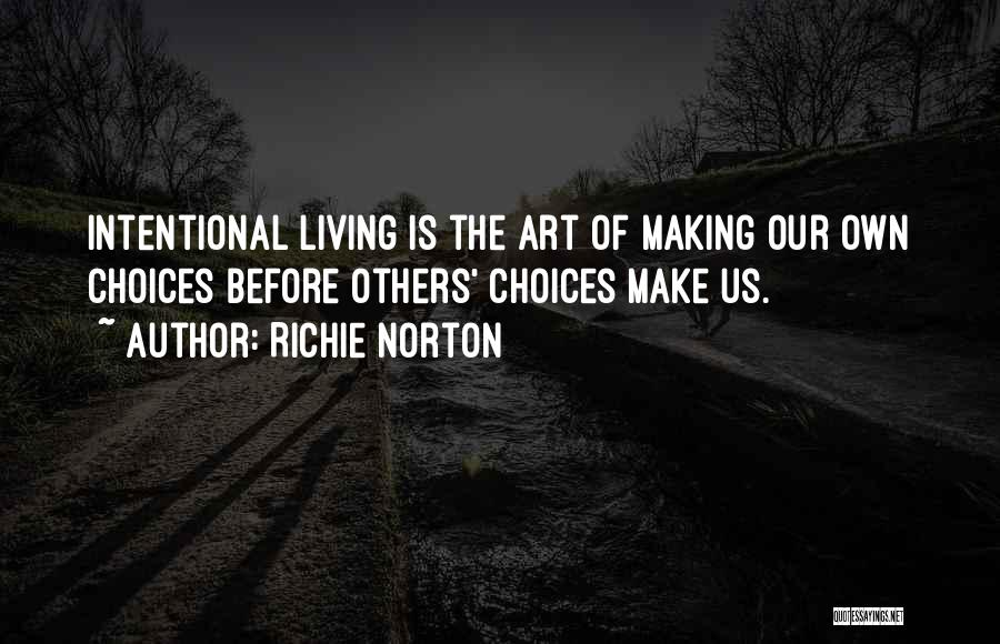 Making Choices In Life Quotes By Richie Norton