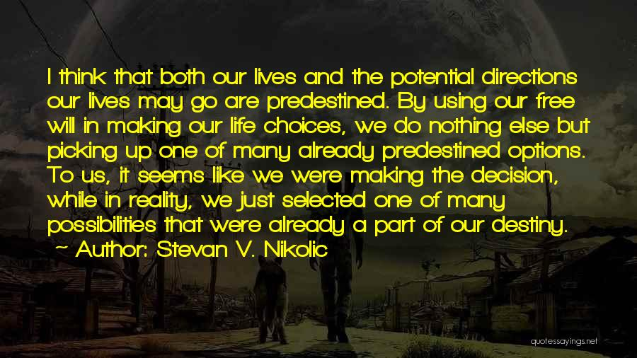 Making Choices In Life Quotes By Stevan V. Nikolic