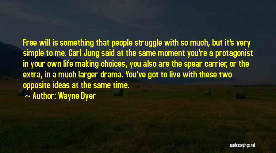 Making Choices In Life Quotes By Wayne Dyer