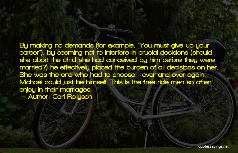 Making Decisions On Your Own Quotes By Carl Rollyson