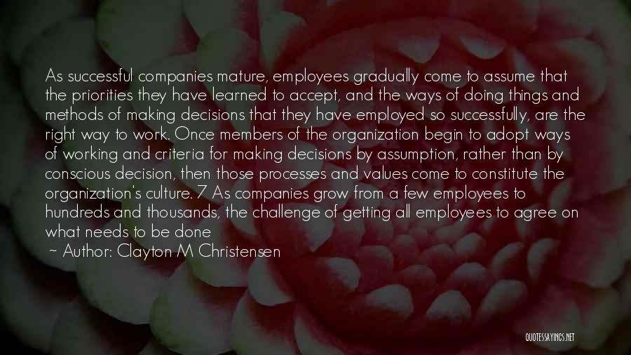 Making Decisions On Your Own Quotes By Clayton M Christensen