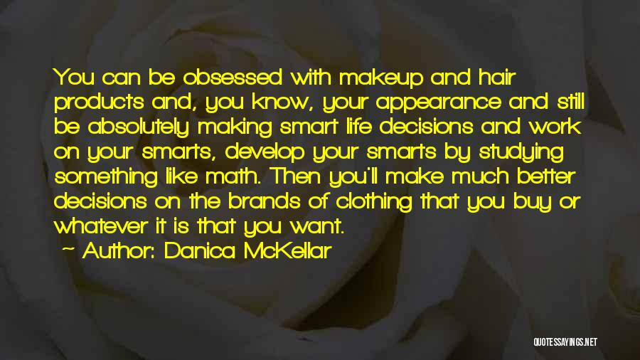 Making Decisions On Your Own Quotes By Danica McKellar