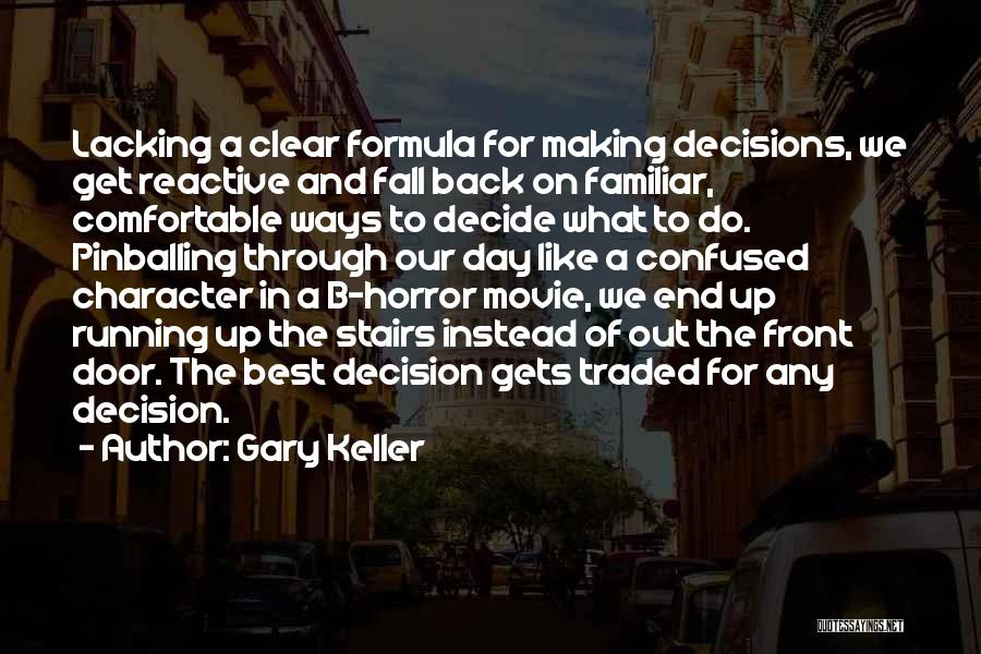 Making Decisions On Your Own Quotes By Gary Keller