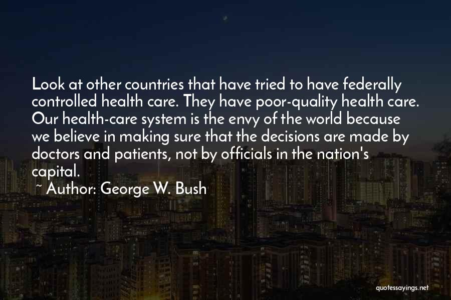 Making Decisions On Your Own Quotes By George W. Bush