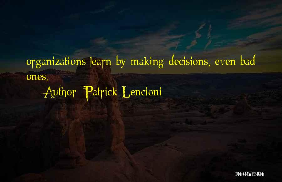 Making Decisions On Your Own Quotes By Patrick Lencioni