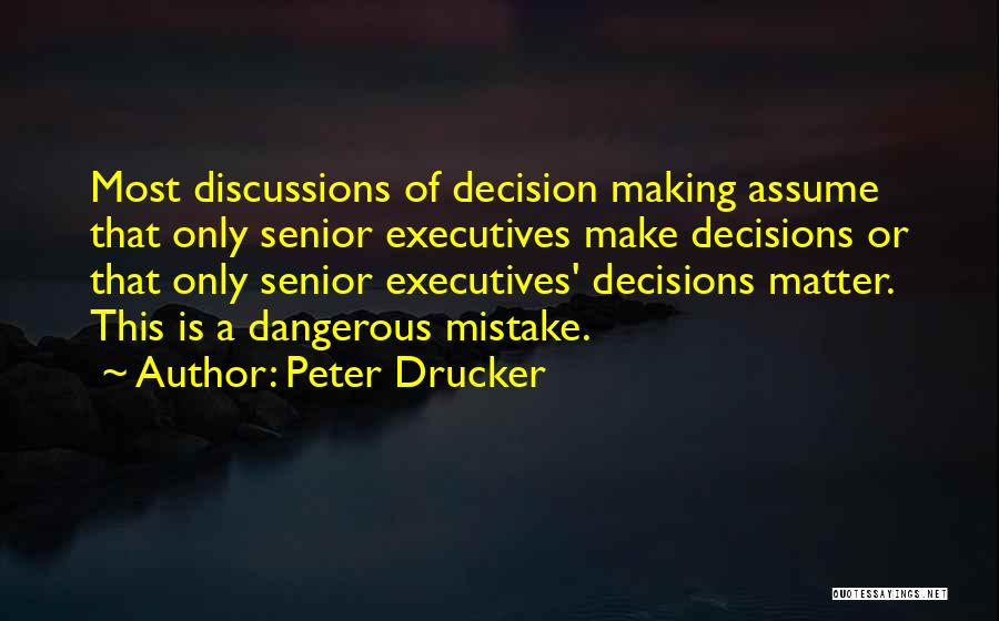 Making Decisions On Your Own Quotes By Peter Drucker