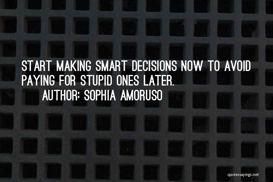 Making Decisions On Your Own Quotes By Sophia Amoruso