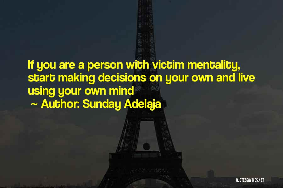 Making Decisions On Your Own Quotes By Sunday Adelaja