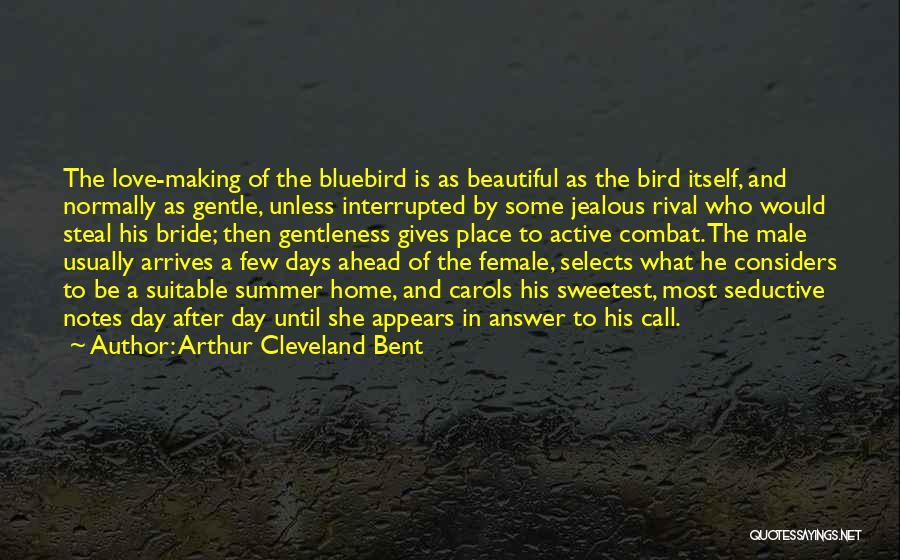 Making Him Jealous Quotes By Arthur Cleveland Bent
