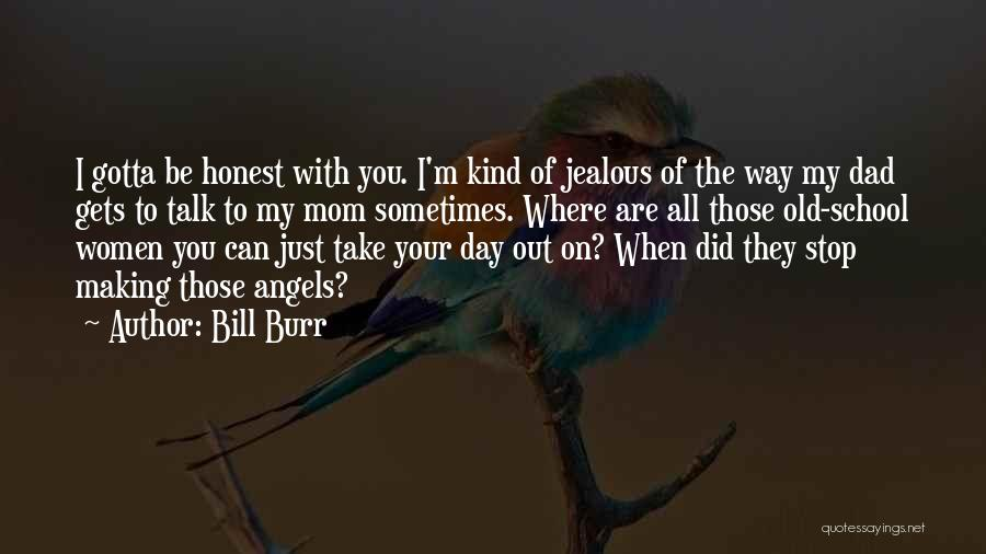 Making Him Jealous Quotes By Bill Burr