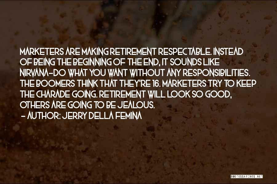 Making Him Jealous Quotes By Jerry Della Femina