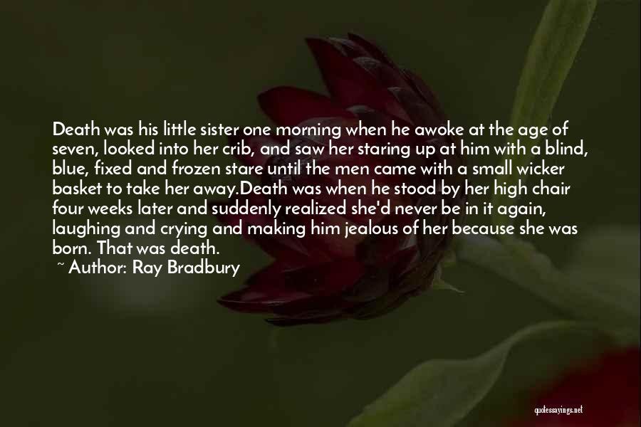 Making Him Jealous Quotes By Ray Bradbury