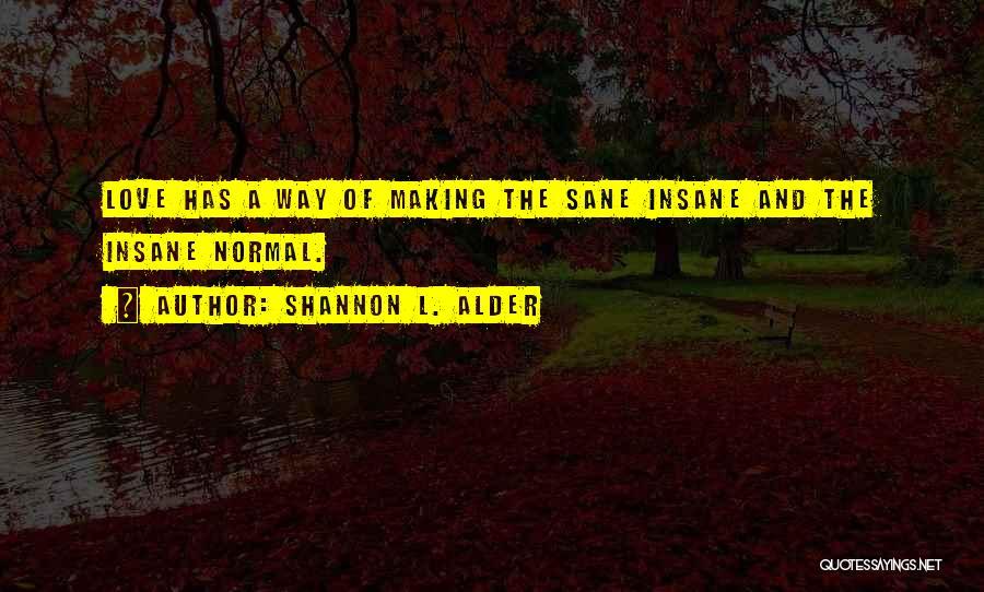 Making Him Jealous Quotes By Shannon L. Alder