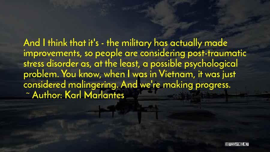 Making Improvements Quotes By Karl Marlantes
