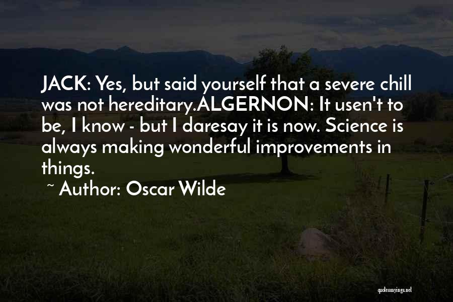 Making Improvements Quotes By Oscar Wilde