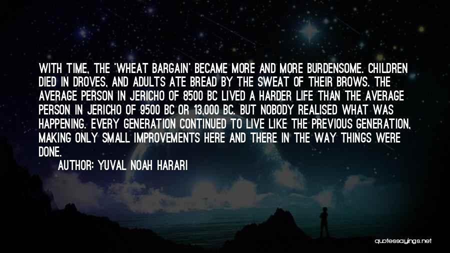 Making Improvements Quotes By Yuval Noah Harari