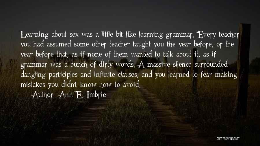 Making Mistakes And Learning From Them Quotes By Ann E. Imbrie