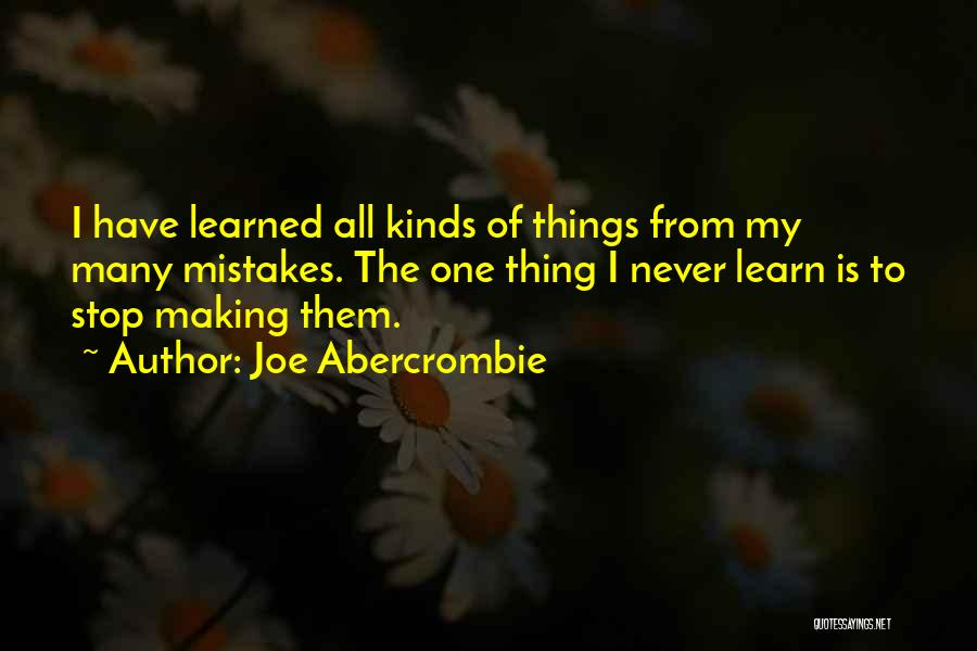 Making Mistakes And Learning From Them Quotes By Joe Abercrombie