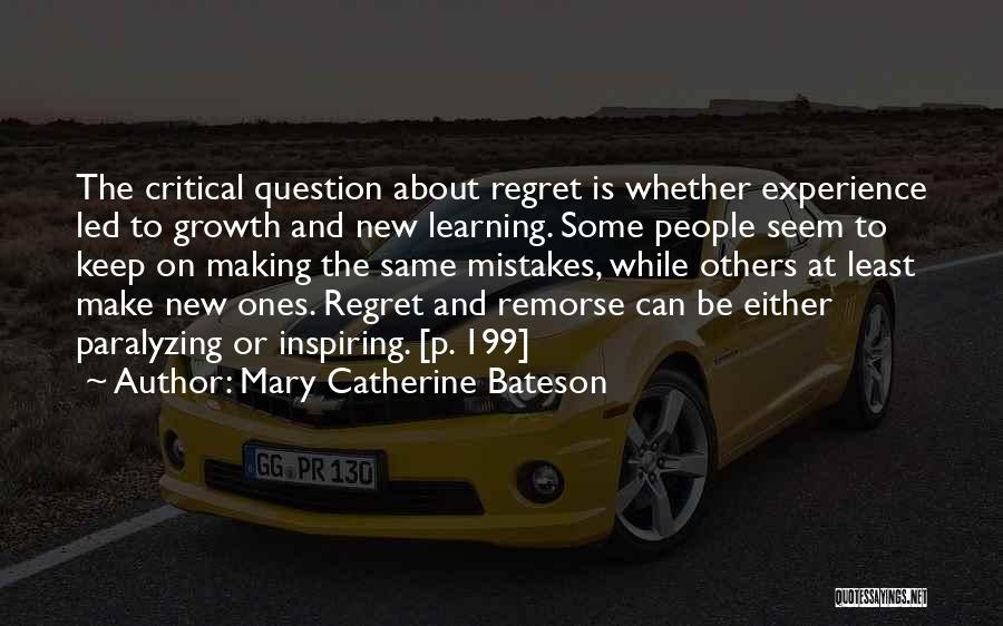 Making Mistakes And Learning From Them Quotes By Mary Catherine Bateson
