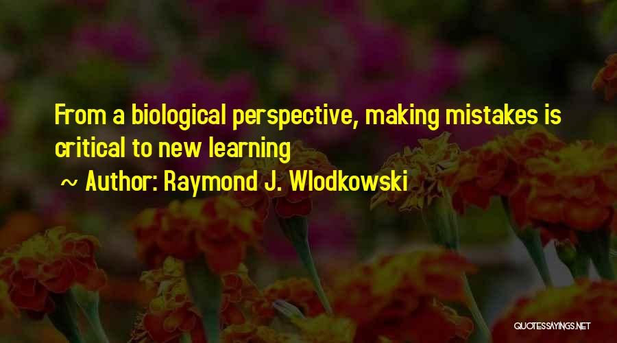 Making Mistakes And Learning From Them Quotes By Raymond J. Wlodkowski
