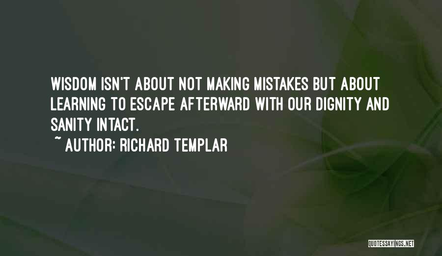 Making Mistakes And Learning From Them Quotes By Richard Templar