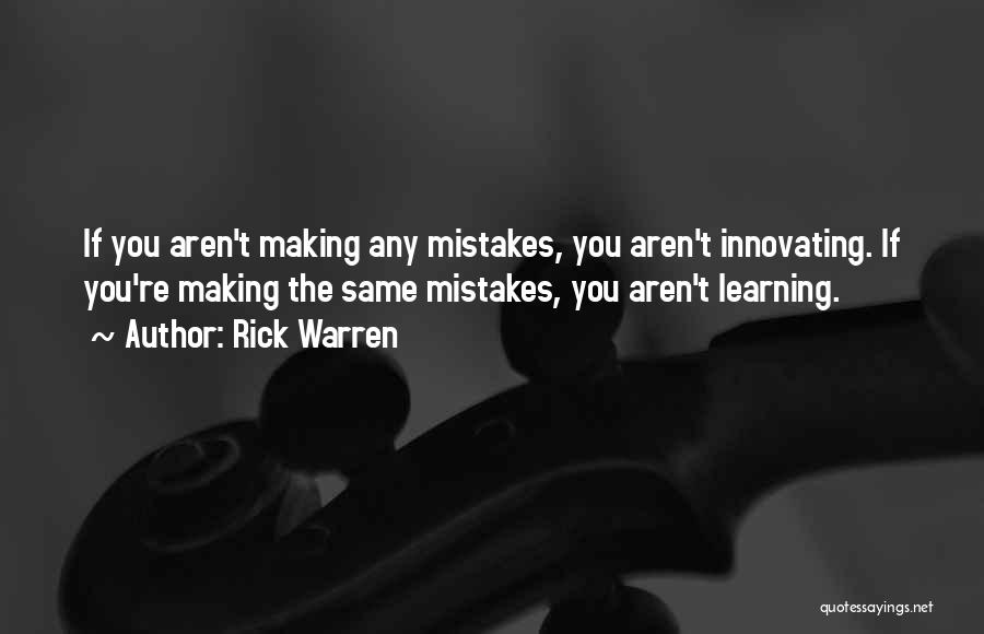 Making Mistakes And Learning From Them Quotes By Rick Warren