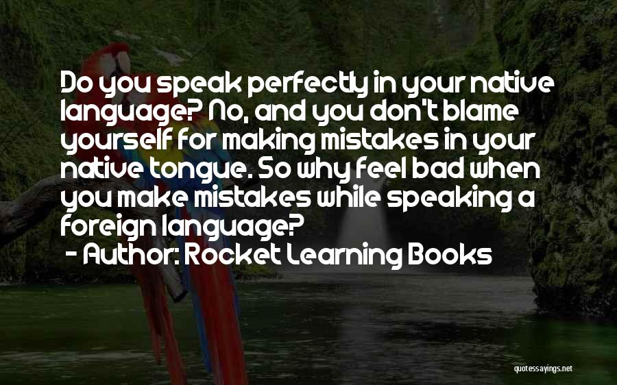 Making Mistakes And Learning From Them Quotes By Rocket Learning Books