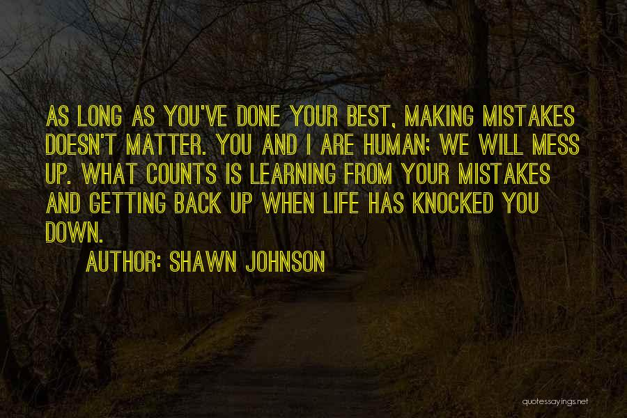 Making Mistakes And Learning From Them Quotes By Shawn Johnson