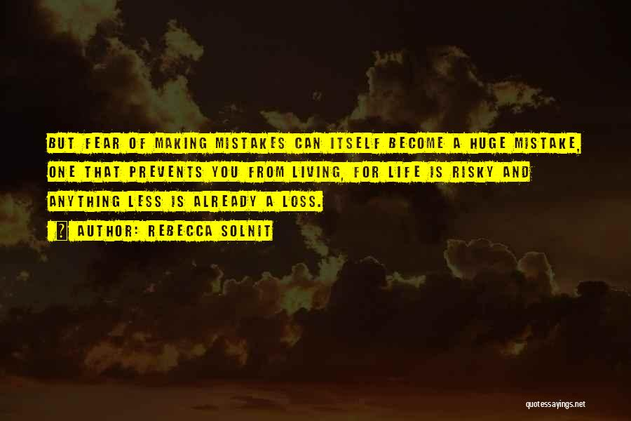 Making Mistakes And Learning Quotes By Rebecca Solnit