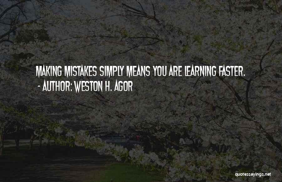 Making Mistakes And Learning Quotes By Weston H. Agor