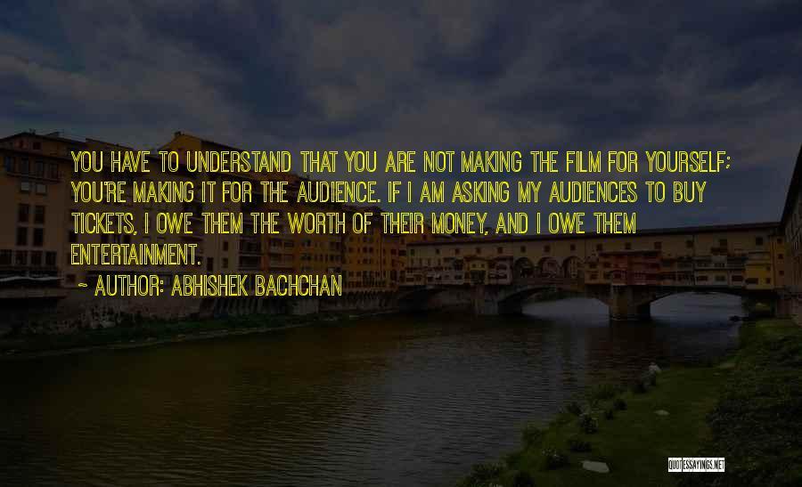 Making My Money Quotes By Abhishek Bachchan