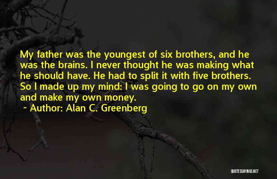 Making My Money Quotes By Alan C. Greenberg