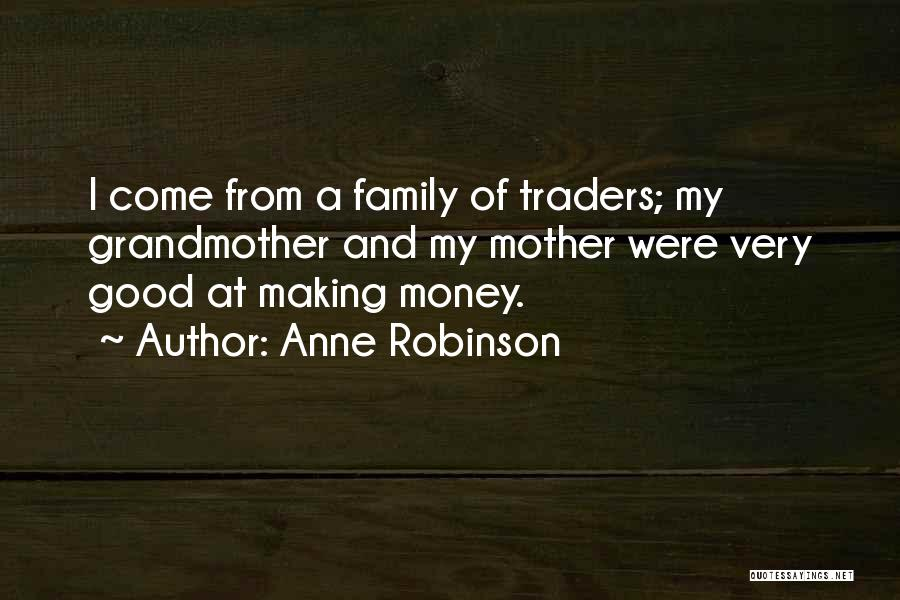 Making My Money Quotes By Anne Robinson