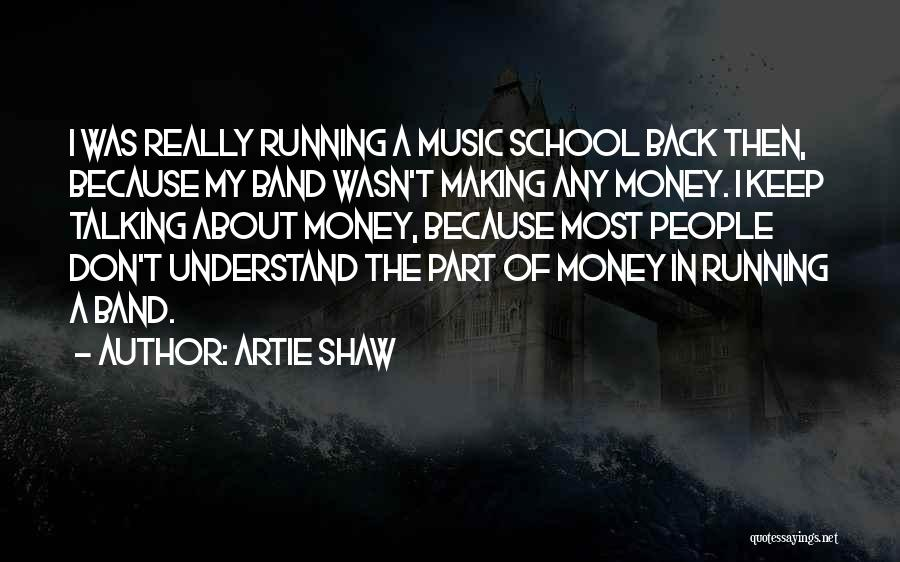 Making My Money Quotes By Artie Shaw
