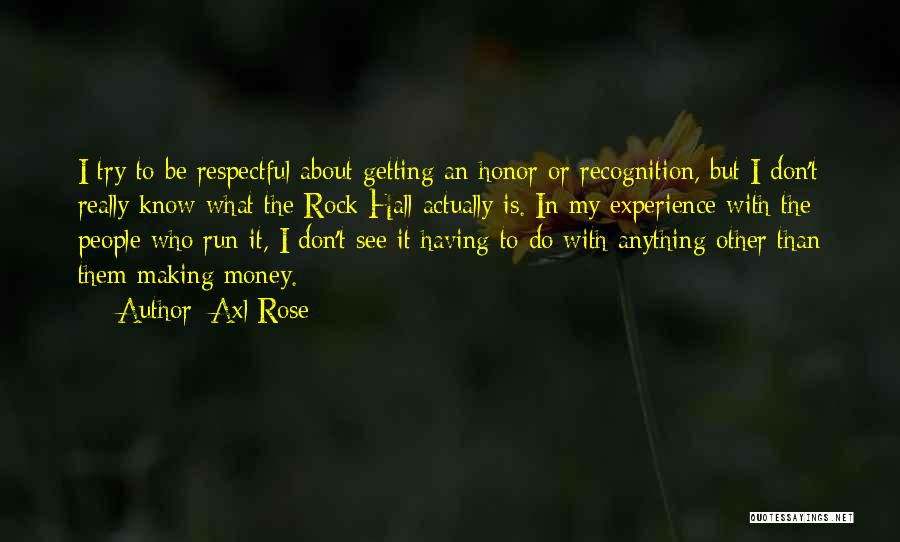 Making My Money Quotes By Axl Rose